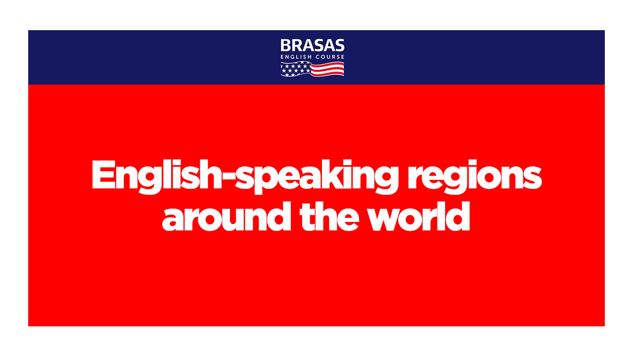 English-speaking regions around the world 1
