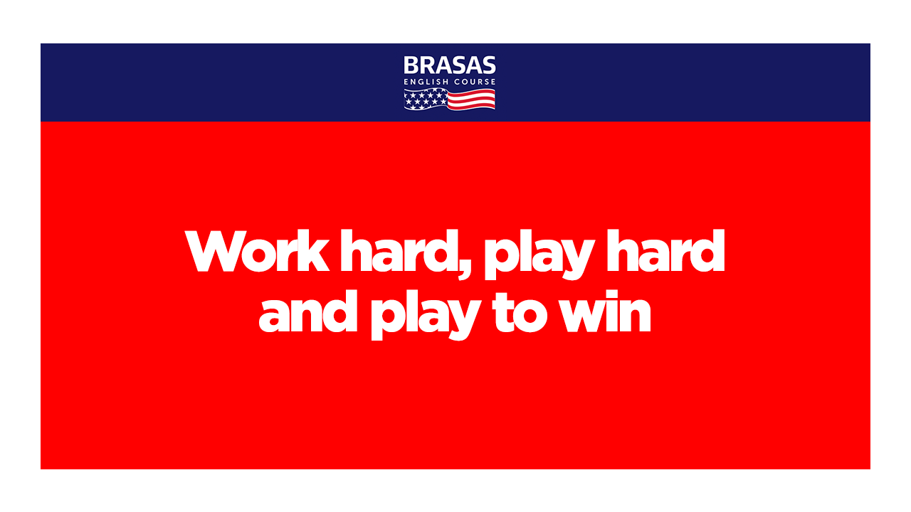 WORK HARD, PLAY HARD: AND PLAY TO WIN! 2