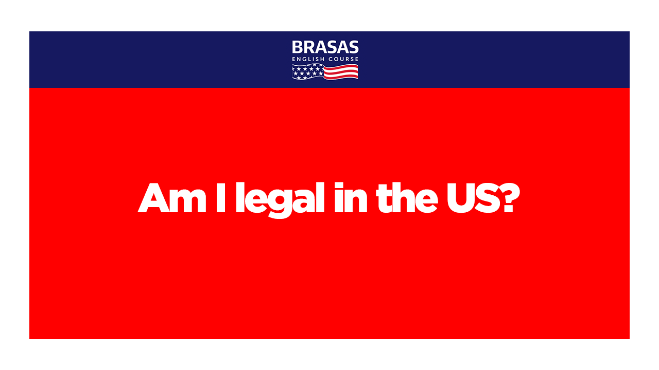 Am I Legal in the US? 4